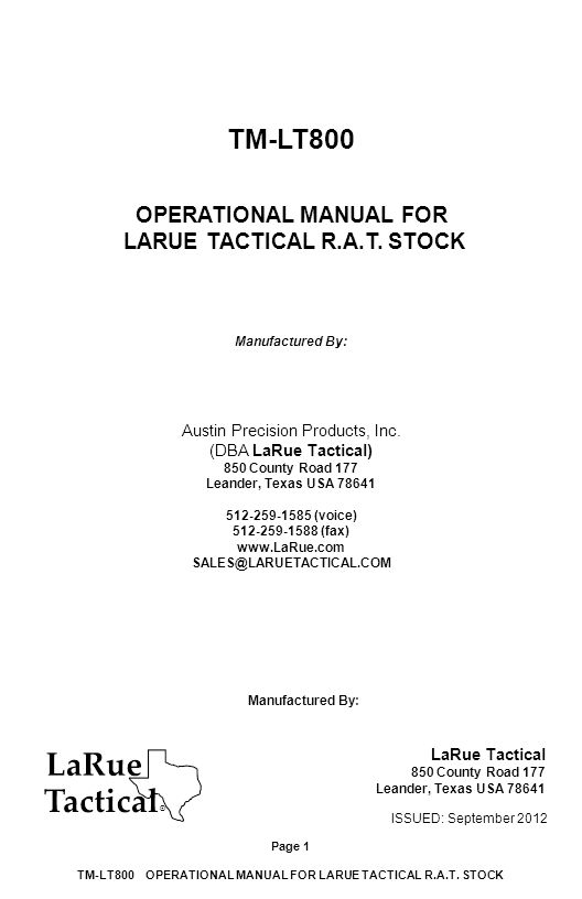TM-LT800 OPERATIONAL MANUAL FOR LARUE TACTICAL R.A.T. STOCK Manufactured By: Austin Precision Products, Inc. (DBA LaRue Tactical) 850 County Road 177
