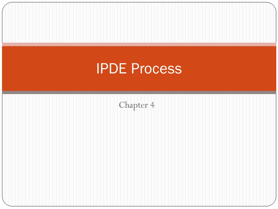 Chapter 4 IPDE Process