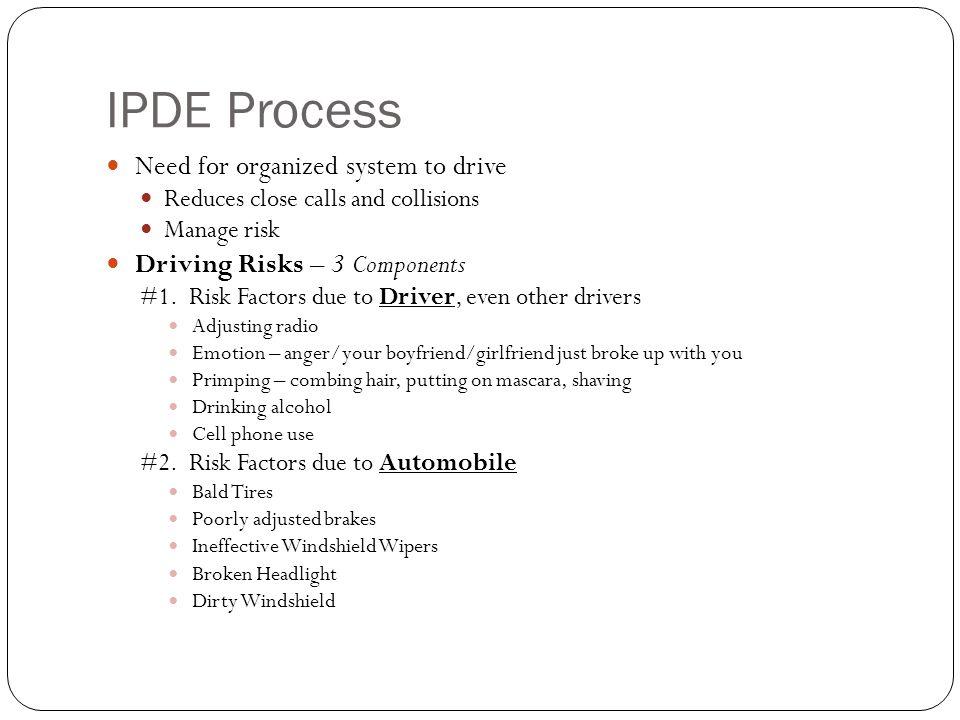 I PDE Process Driving Risks – continued #3.