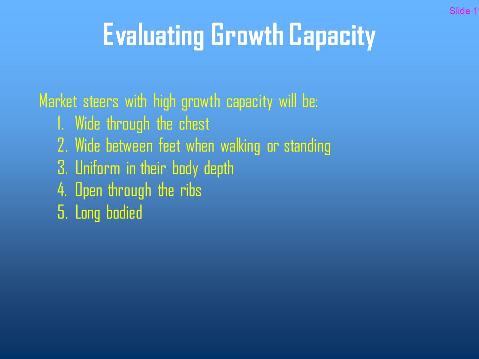 Evaluating Growth Capacity Market steers with high growth capacity will be: 1.