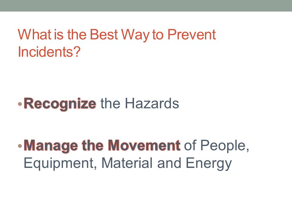 What is the Best Way to Prevent Incidents?