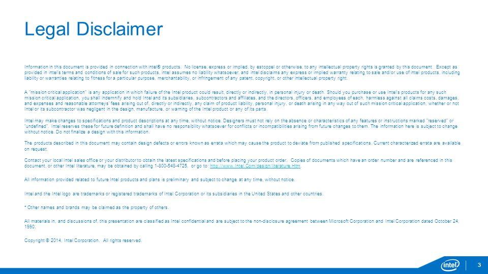2 Legal Disclaimer Information in this document is provided in connection with intel® products. No license, express or implied, by estoppel or otherwi