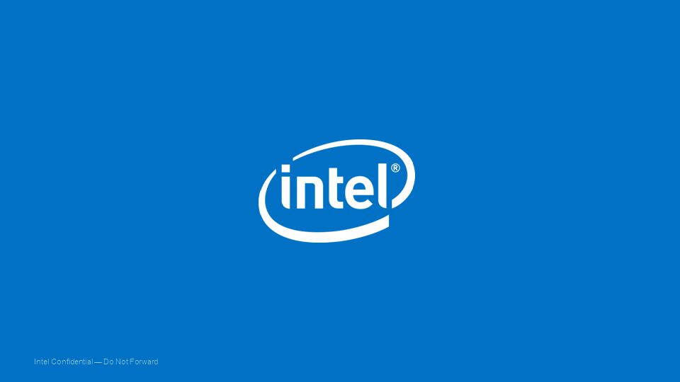 Intel Confidential — Do Not Forward