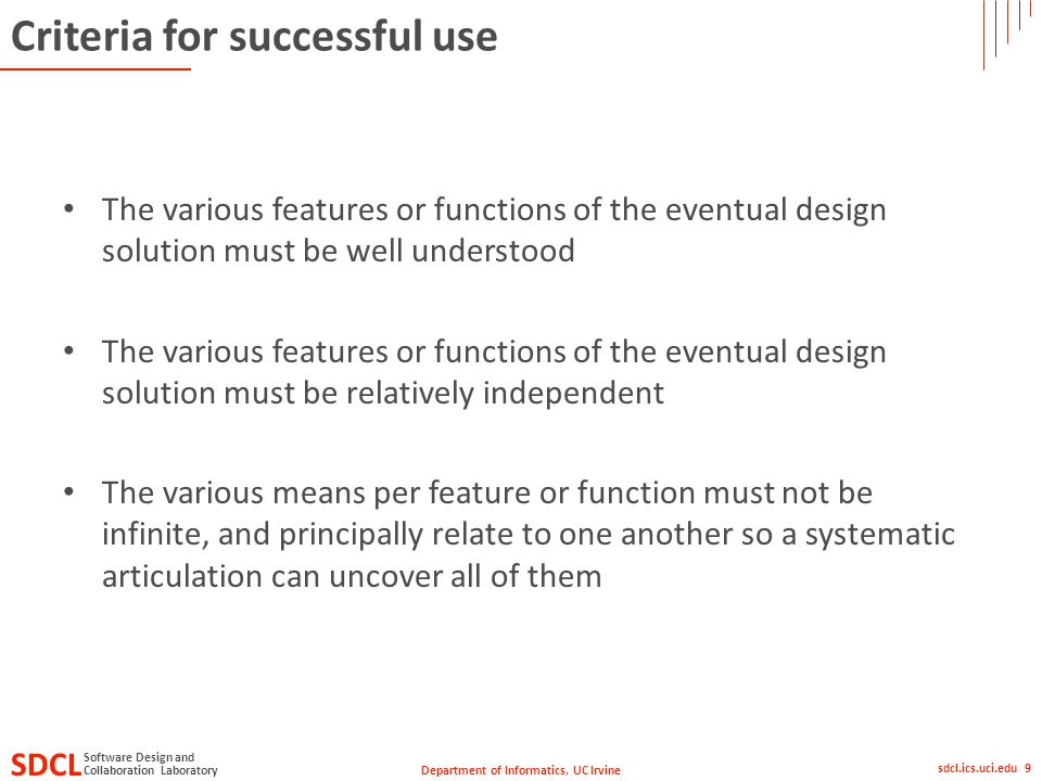 Department of Informatics, UC Irvine SDCL Collaboration Laboratory Software Design and sdcl.ics.uci.edu 9 Criteria for successful use The various feat