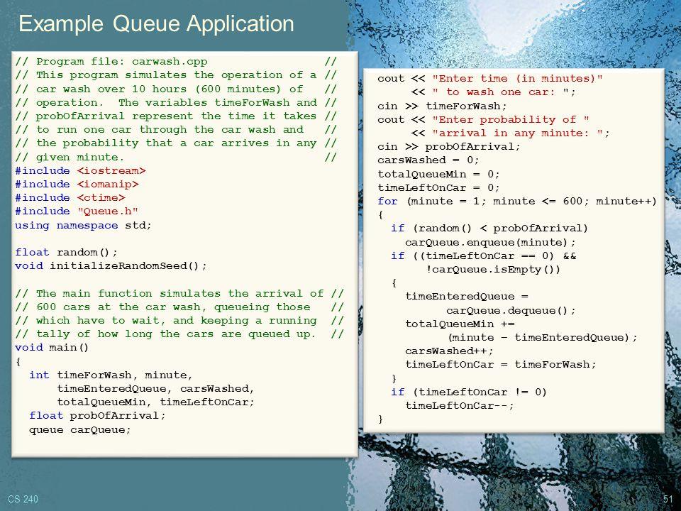 CS 240 50 // Copy constructor: Makes a deep // // copy of the *this queue.
