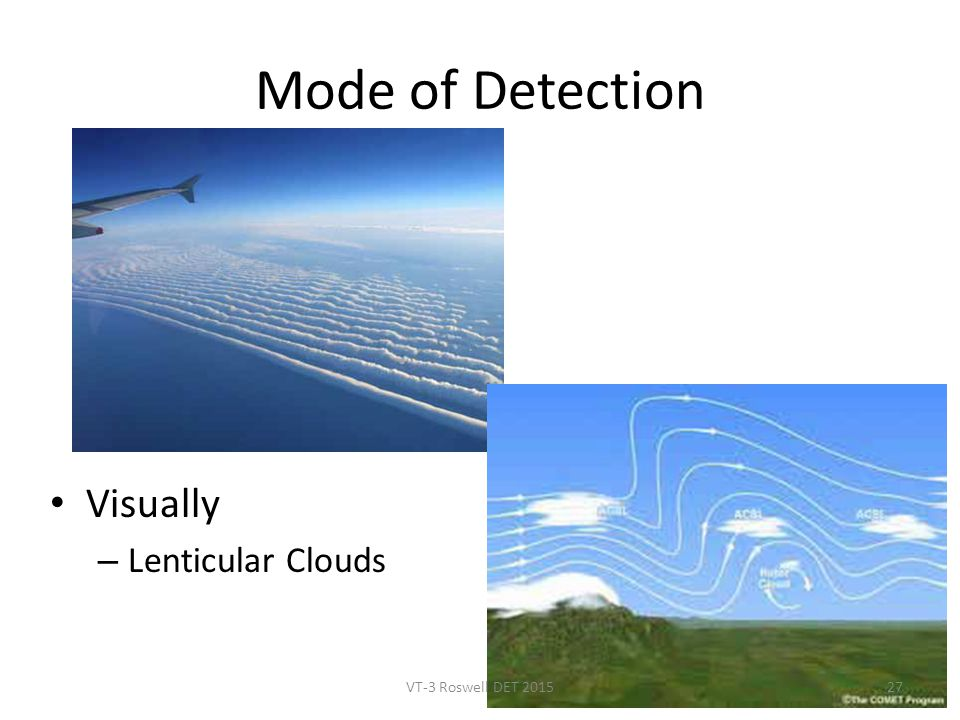 Mode of Detection Visually – Lenticular Clouds VT-3 Roswell DET 201527