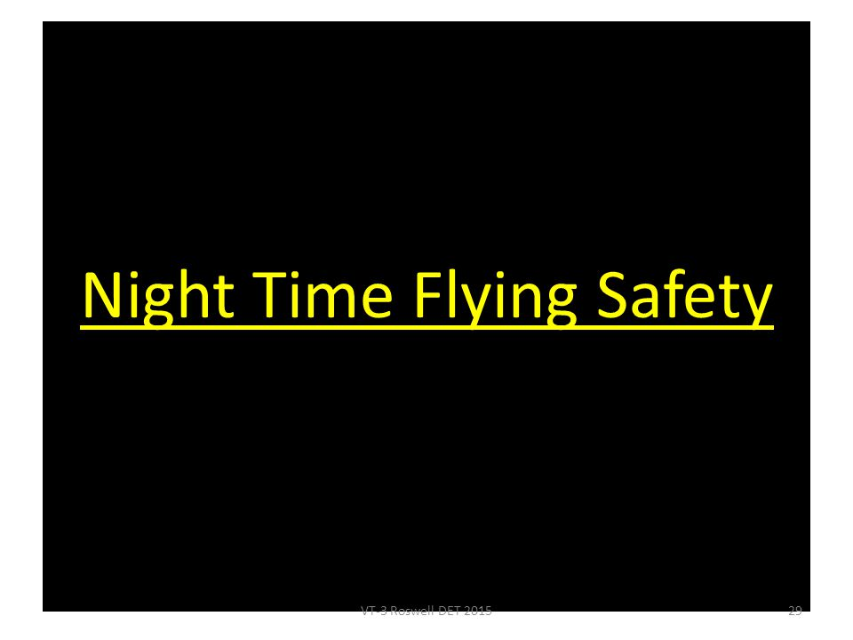 Night Time Flying Safety VT-3 Roswell DET 201529