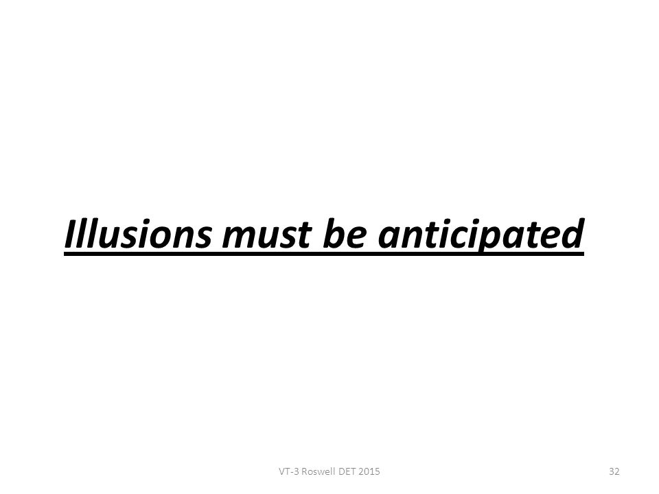 Illusions must be anticipated VT-3 Roswell DET 201532