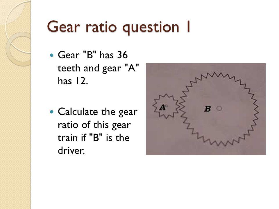 Gear ratio question 1 Gear