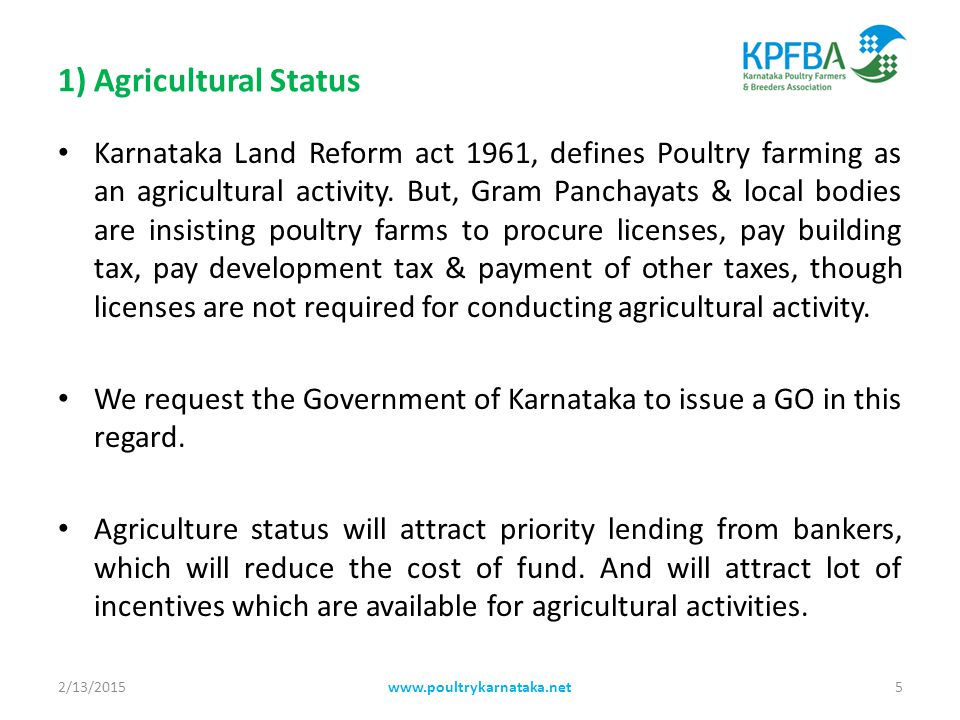 1) Agricultural Status Karnataka Land Reform act 1961, defines Poultry farming as an agricultural activity.