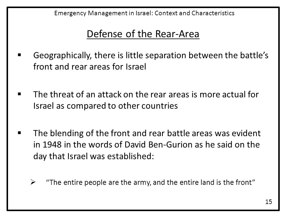 Defense of the Rear-Area  Geographically, there is little separation between the battle's front and rear areas for Israel  The threat of an attack o