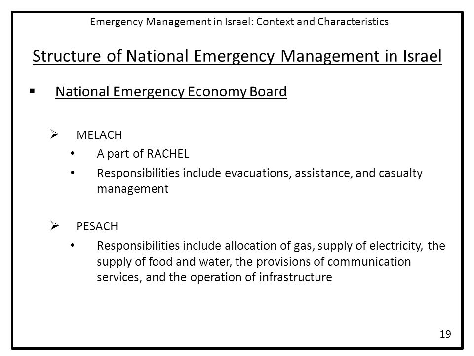 Structure of National Emergency Management in Israel  National Emergency Economy Board  MELACH A part of RACHEL Responsibilities include evacuations