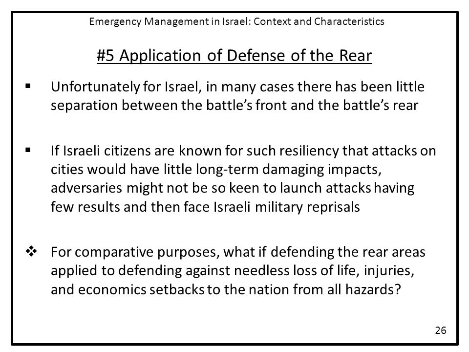 #5 Application of Defense of the Rear  Unfortunately for Israel, in many cases there has been little separation between the battle's front and the ba
