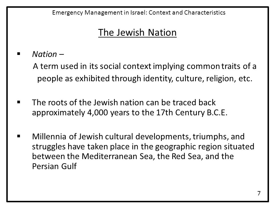 The Jewish Nation  Nation – A term used in its social context implying common traits of a people as exhibited through identity, culture, religion, et