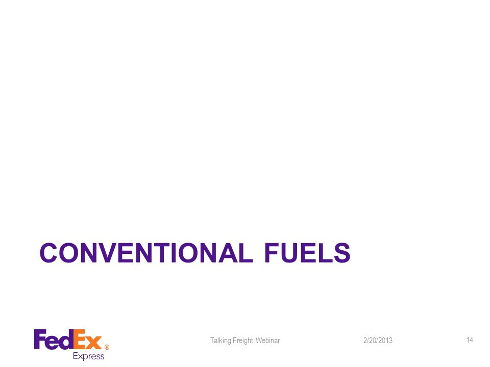 CONVENTIONAL FUELS 2/20/2013Talking Freight Webinar 14