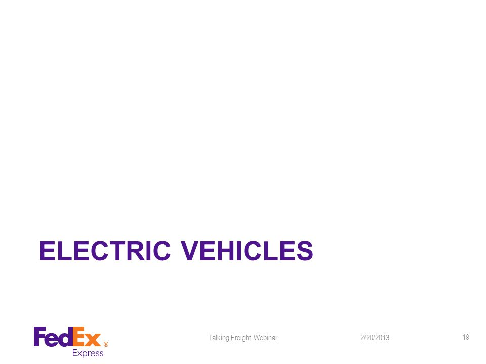 ELECTRIC VEHICLES 2/20/2013Talking Freight Webinar 19