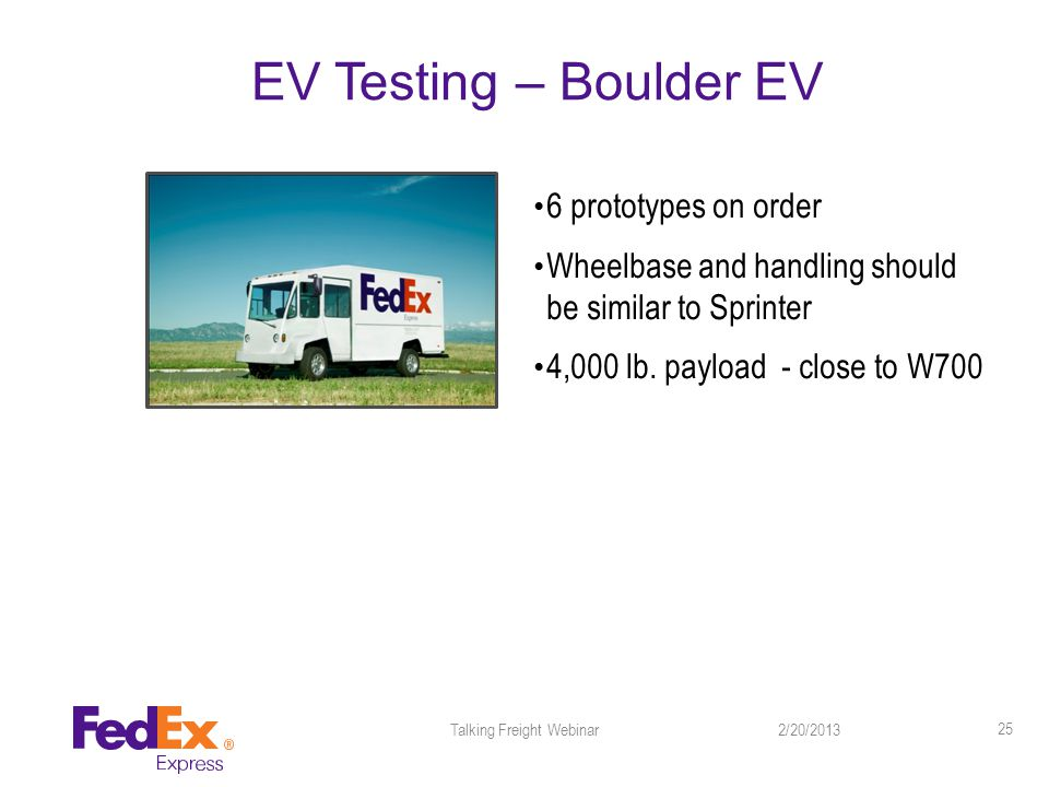 EV Testing – Boulder EV 6 prototypes on order Wheelbase and handling should be similar to Sprinter 4,000 lb.