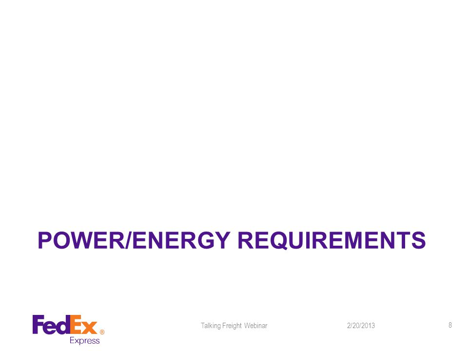 POWER/ENERGY REQUIREMENTS 2/20/2013Talking Freight Webinar 8