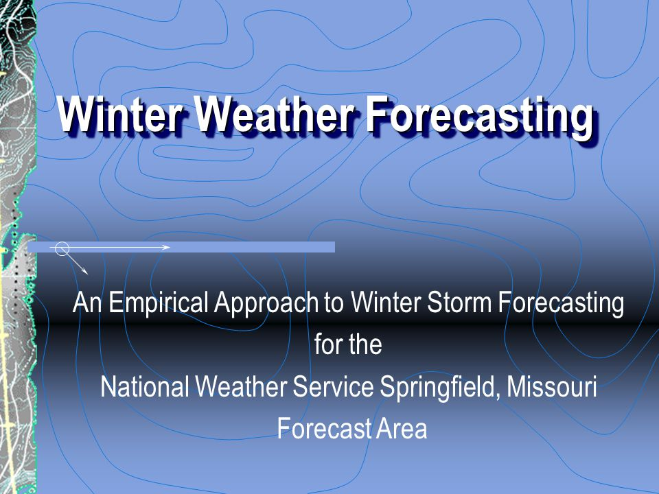 Winter Weather Forecasting An Empirical Approach to Winter Storm Forecasting for the National Weather Service Springfield, Missouri Forecast Area