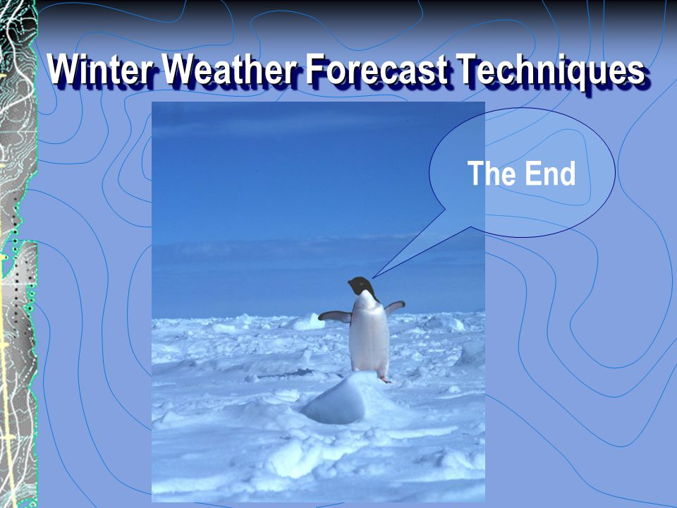 Winter Weather Forecast Techniques The End