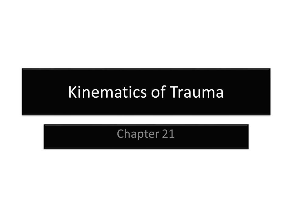 Kinematics of Trauma Chapter 21