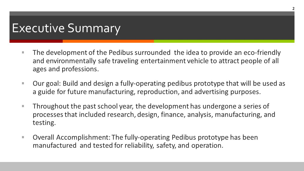 Executive Summary  The development of the Pedibus surrounded the idea to provide an eco-friendly and environmentally safe traveling entertainment veh
