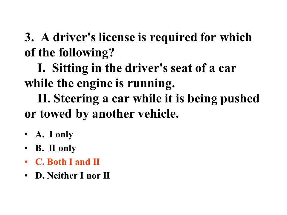 3.A driver s license is required for which of the following.