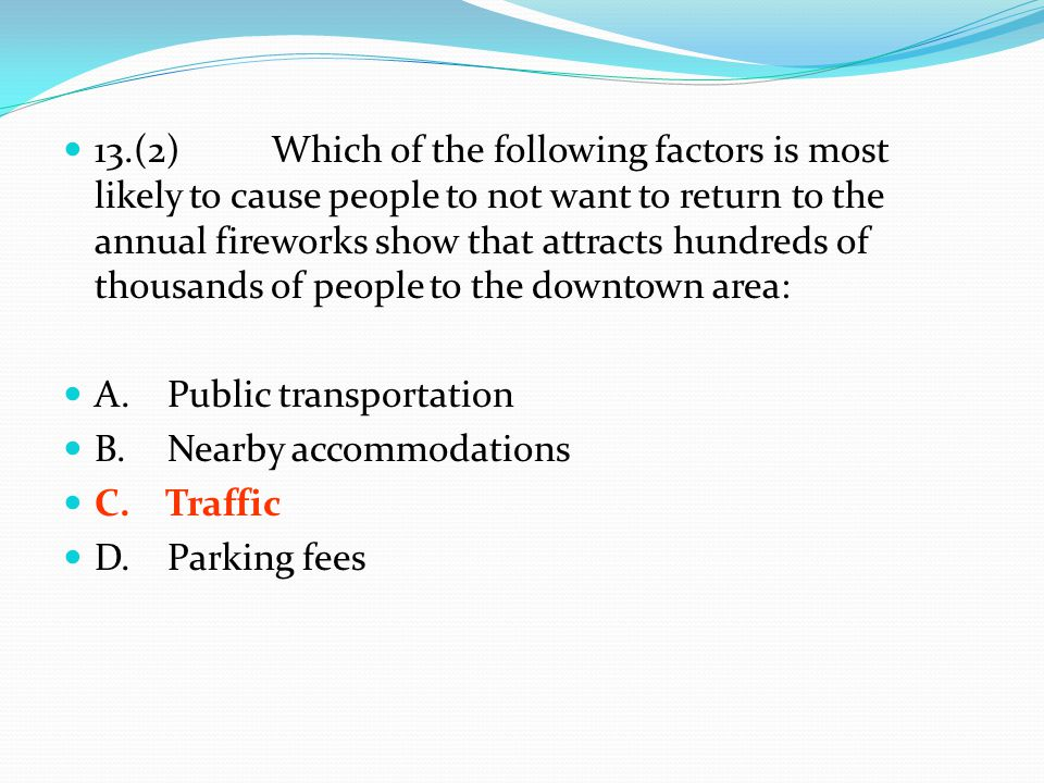 13.(2)Which of the following factors is most likely to cause people to not want to return to the annual fireworks show that attracts hundreds of thous