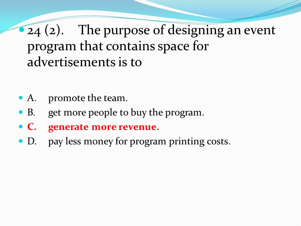 24 (2).The purpose of designing an event program that contains space for advertisements is to A.promote the team. B.get more people to buy the program