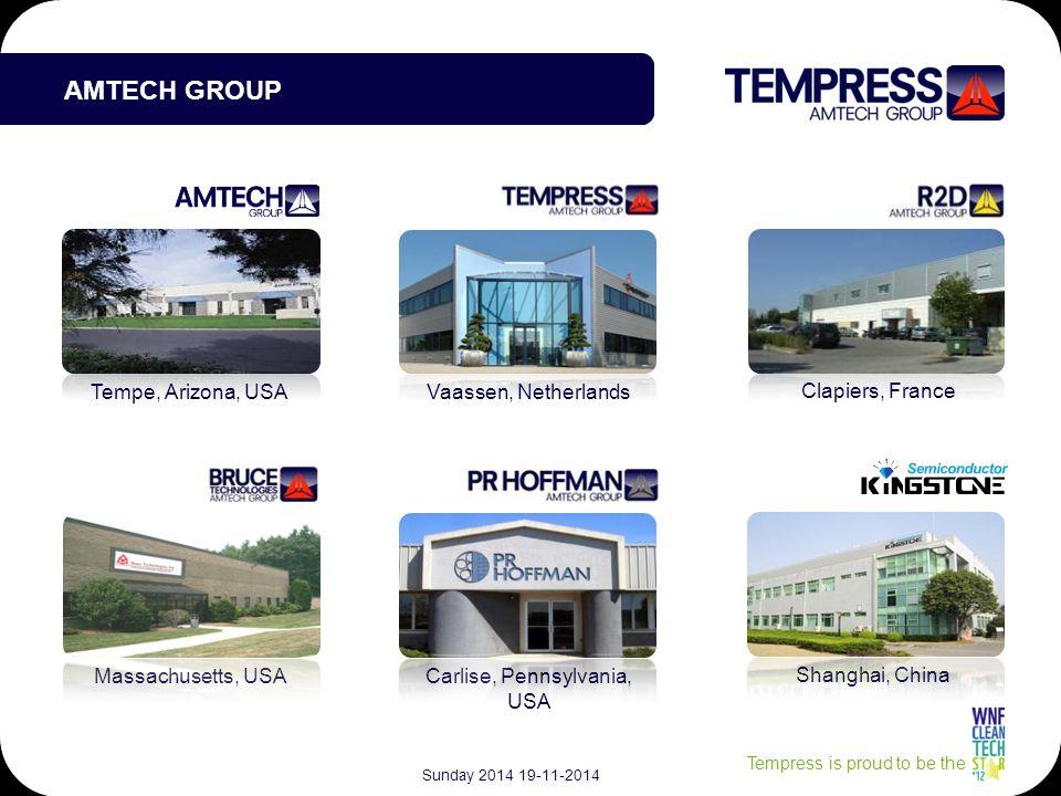 Tempress is proud to be the AMTECH GROUP Tempe, Arizona, USAVaassen, Netherlands Clapiers, France Massachusetts, USACarlise, Pennsylvania, USA Shanghai, China Sunday 2014 19-11-2014