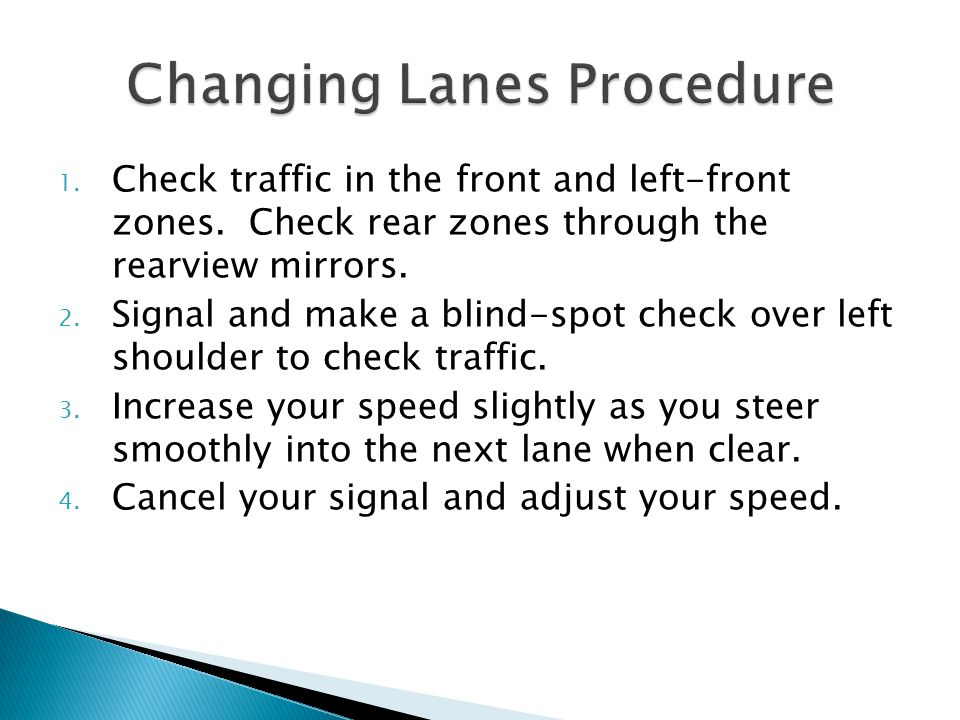 1.Check traffic in the front and left-front zones.