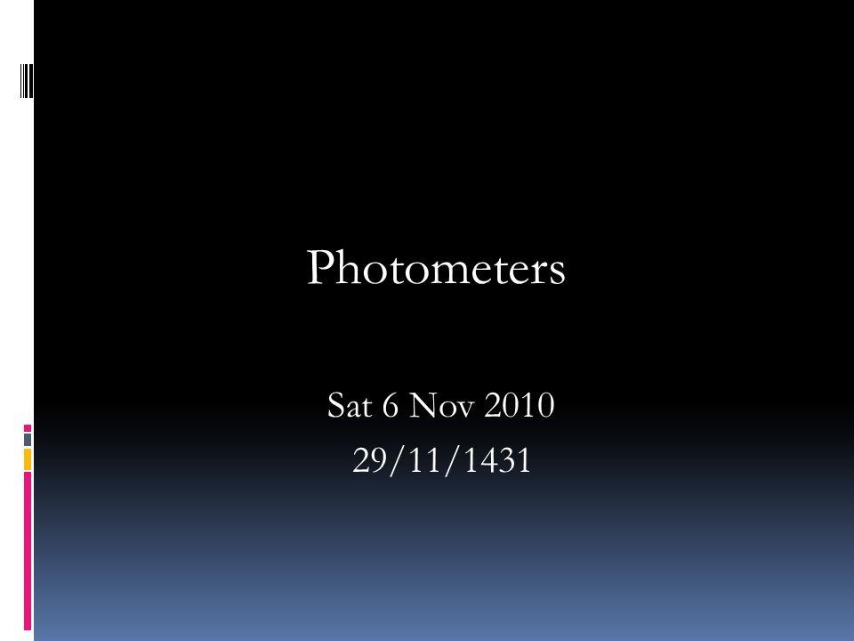 Photometers Sat 6 Nov 2010 29/11/1431