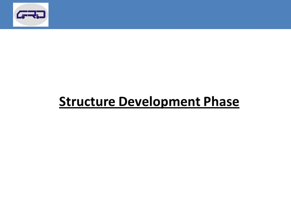 Structure Development Phase