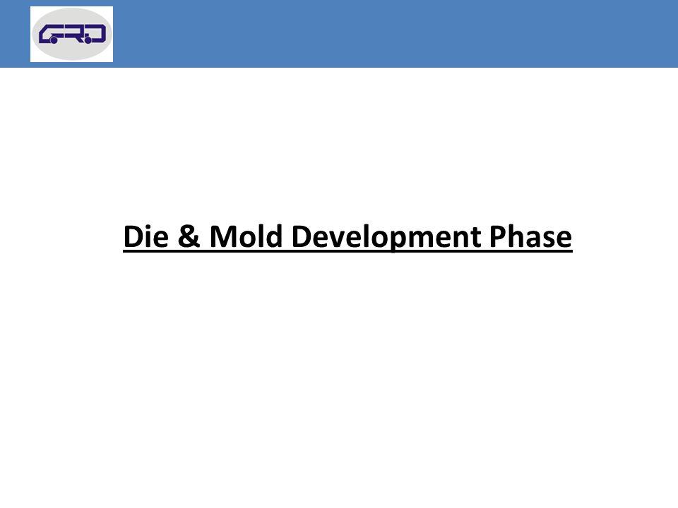 Die & Mold Development Phase