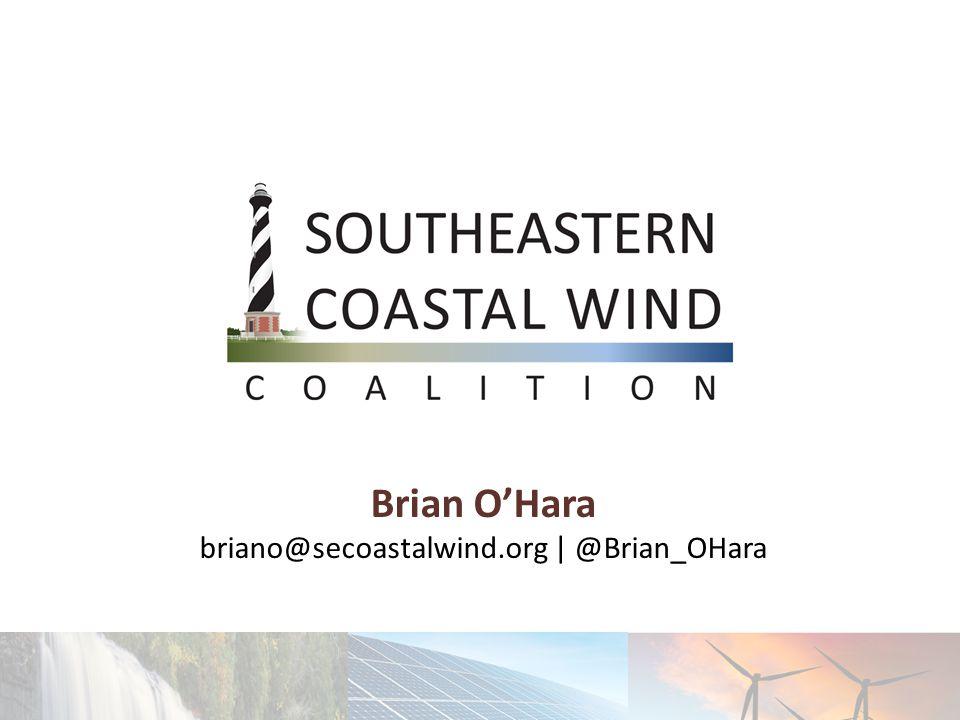 Brian O'Hara briano@secoastalwind.org | @Brian_OHara