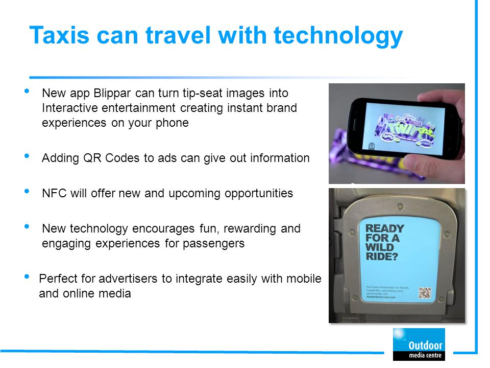 Taxis can travel with technology New app Blippar can turn tip-seat images into Interactive entertainment creating instant brand experiences on your ph