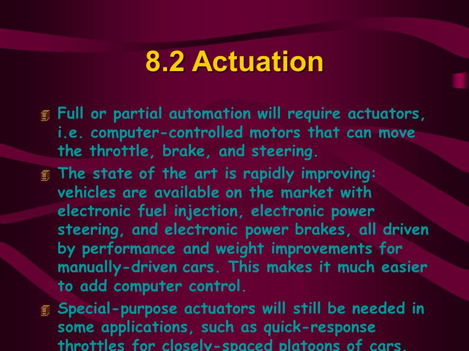 8.2Actuation 4 Full or partial automation will require actuators, i.e.