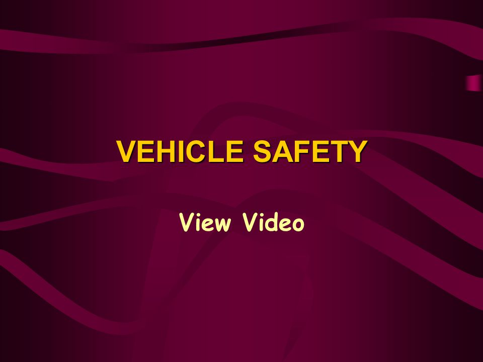 VEHICLE SAFETY View Video