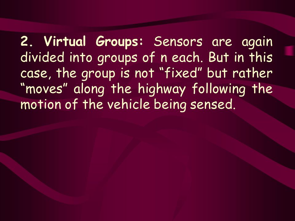 2.Virtual Groups: Sensors are again divided into groups of n each.