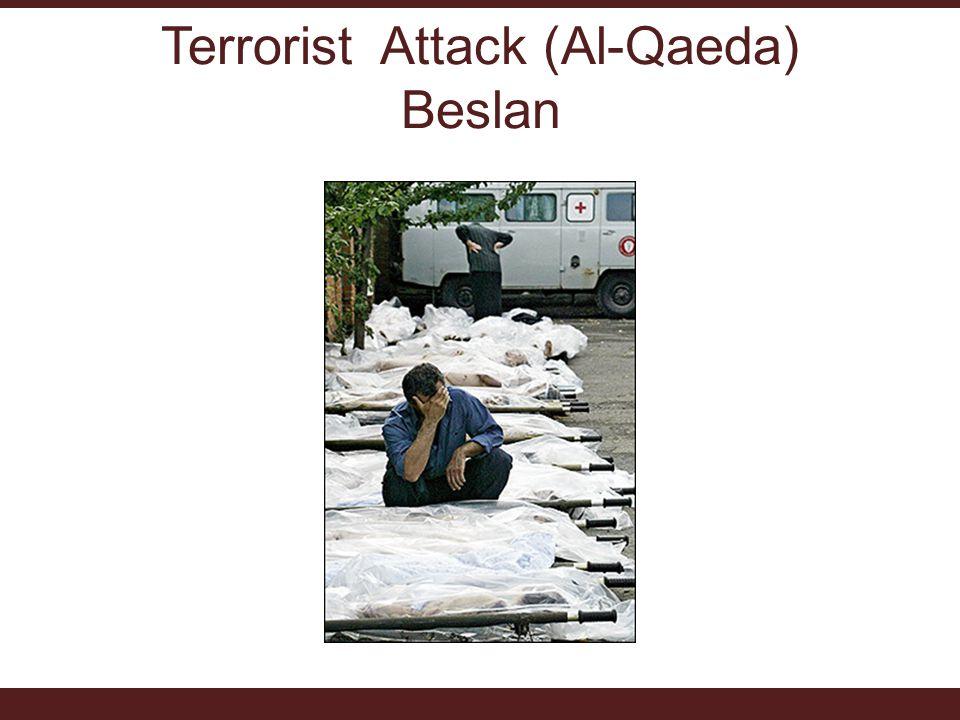 Terrorist Attack (Al-Qaeda) Beslan