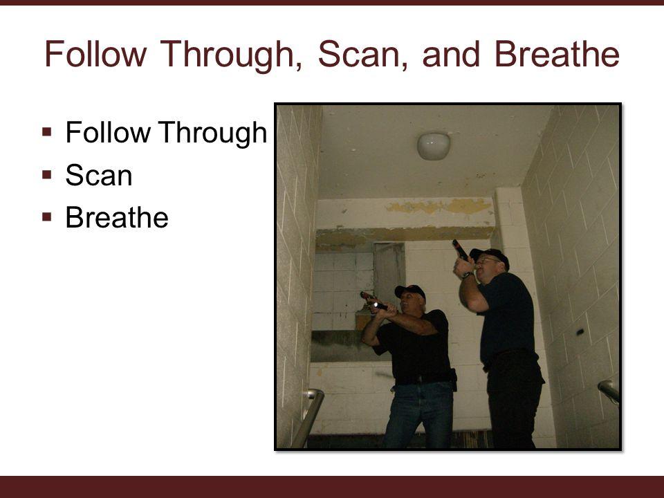 Follow Through, Scan, and Breathe  Follow Through  Scan  Breathe