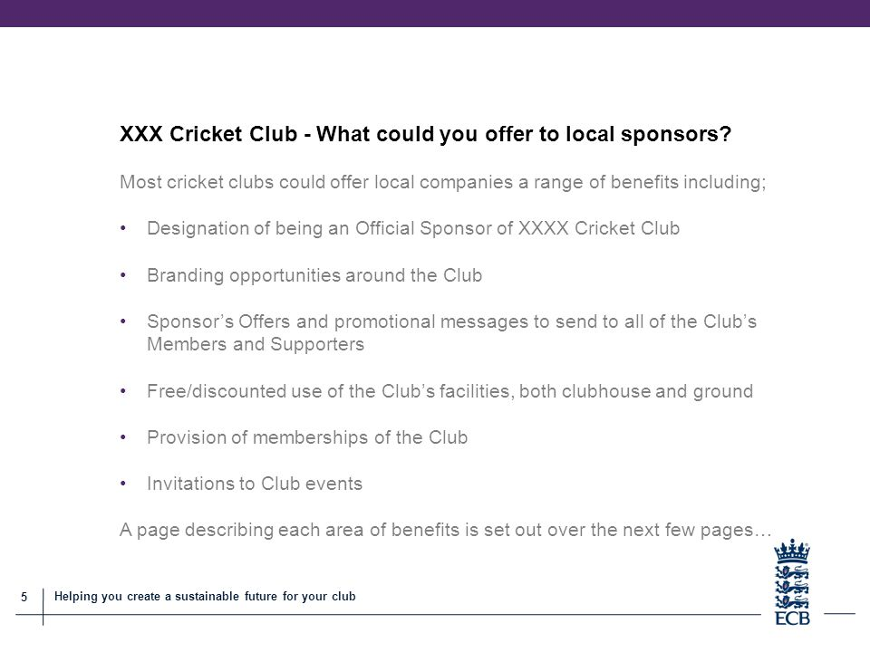 5 Helping you create a sustainable future for your club XXX Cricket Club - What could you offer to local sponsors.