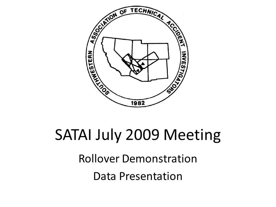 SATAI July 2009 Meeting Rollover Demonstration Data Presentation