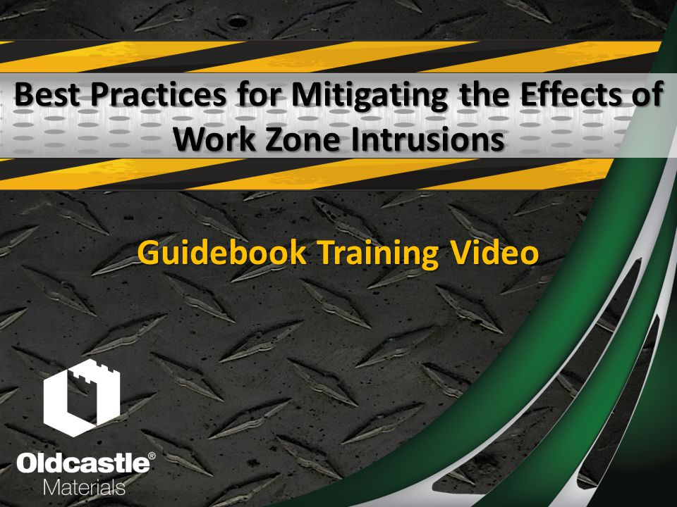 Best Practices for Mitigating the Effects of Work Zone Intrusions Guidebook Training Video
