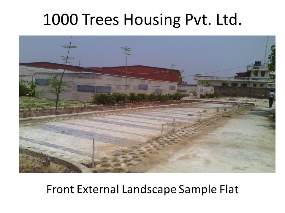 1000 Trees Housing Pvt. Ltd. Front External Landscape Sample Flat