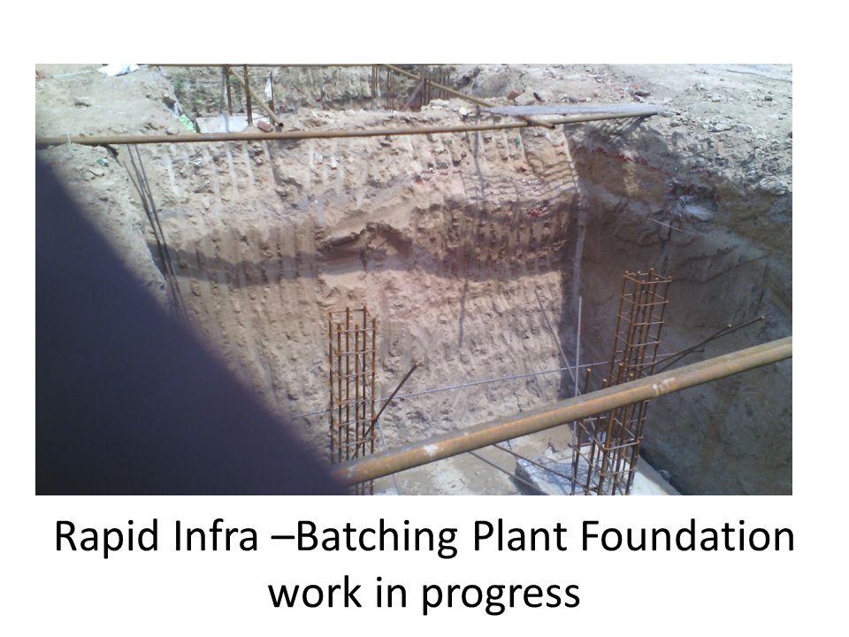 Rapid Infra –Batching Plant Foundation work in progress