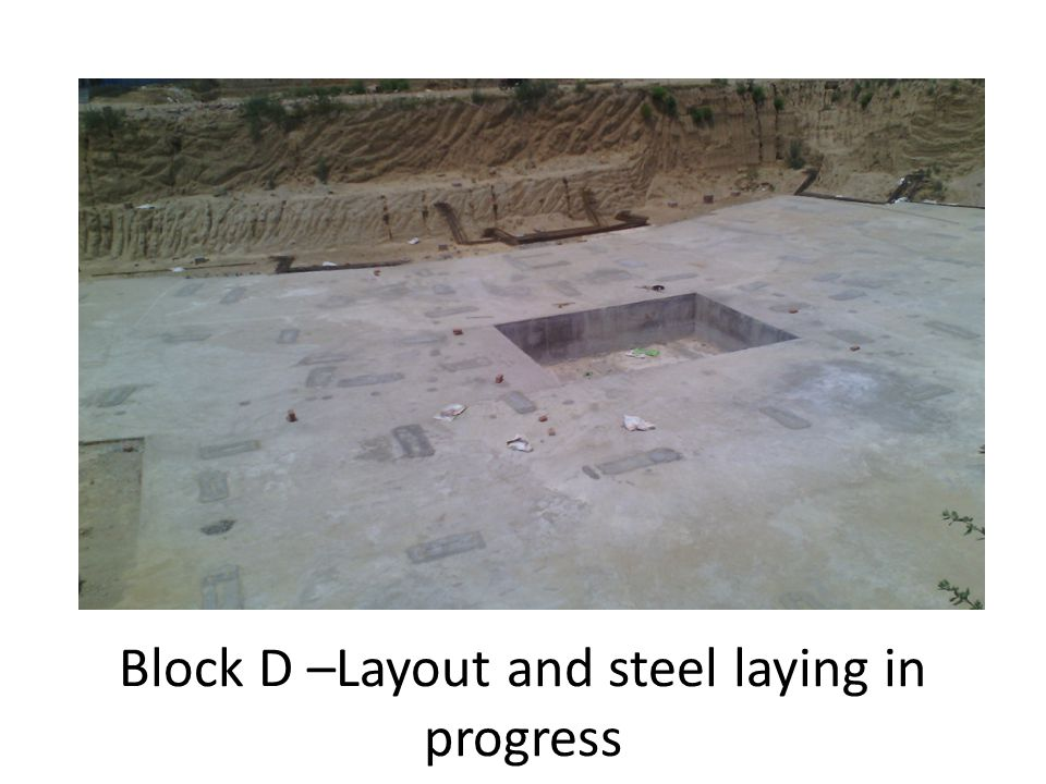 Block D –Layout and steel laying in progress
