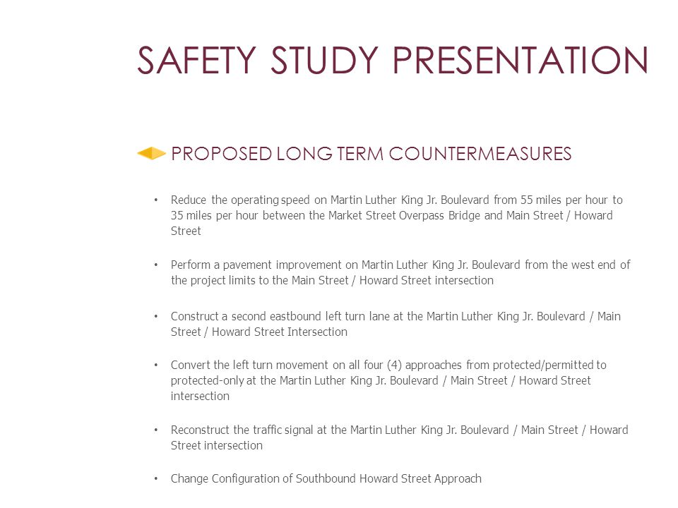 SAFETY STUDY PRESENTATION PROPOSED LONG TERM COUNTERMEASURES Reduce the operating speed on Martin Luther King Jr.