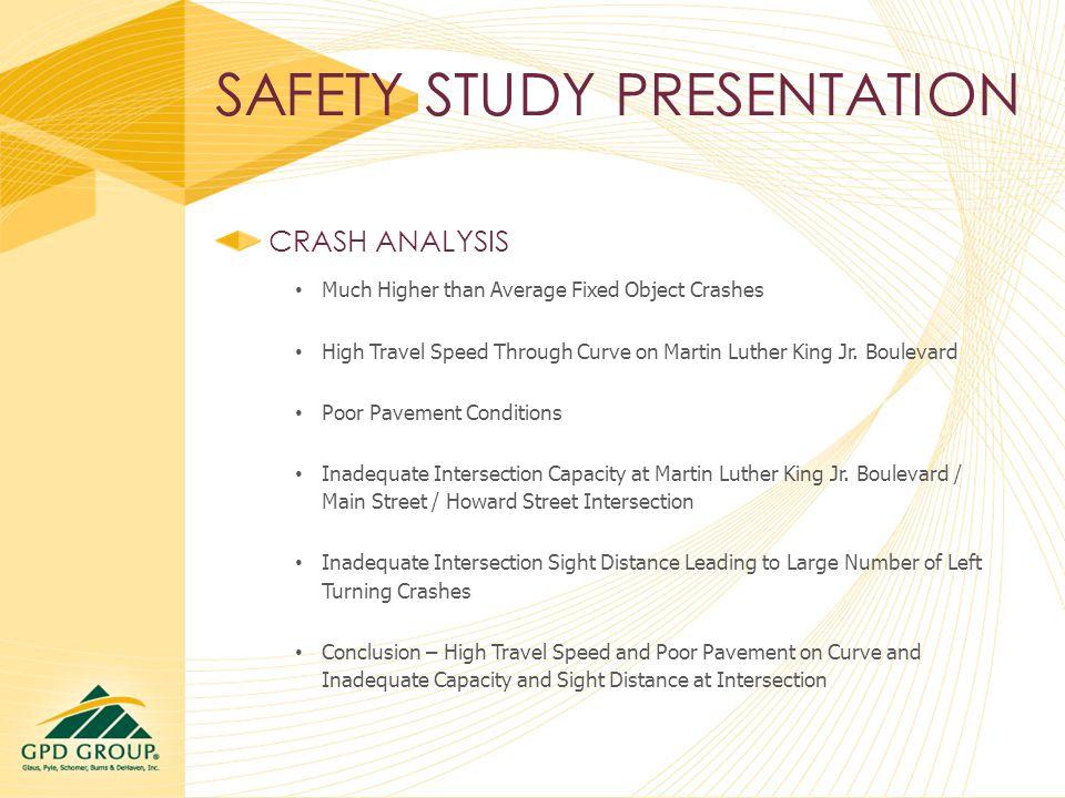 SAFETY STUDY PRESENTATION CRASH ANALYSIS Segment Between Market Street Overpass and the Main Street / Howard Street Intersection