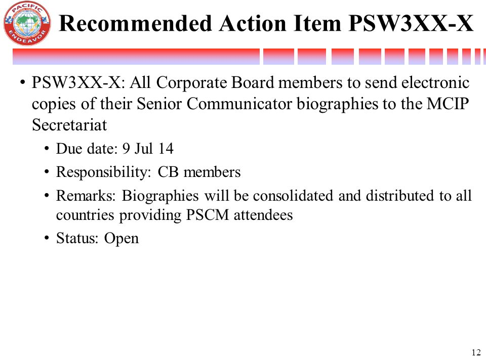 PSW3XX-X: All Corporate Board members to send electronic copies of their Senior Communicator biographies to the MCIP Secretariat Due date: 9 Jul 14 Re